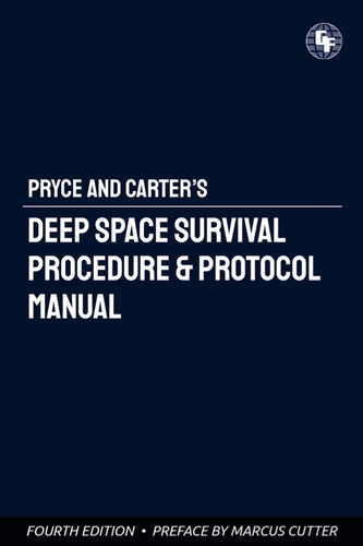 Pryce & Carter's Deep Space Survival Procedure and Protocol Manual (DIGITAL DOWNLOAD)