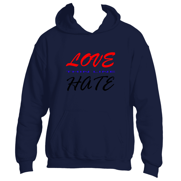 Thin Line Between Love And Hate Hoodie