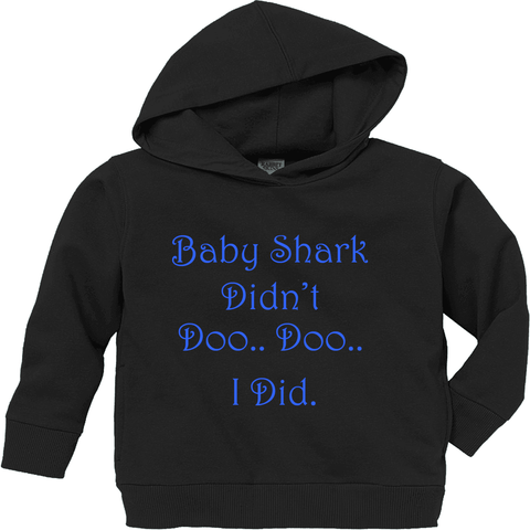 Baby Shark Didn't Doo Toddler Hoodie