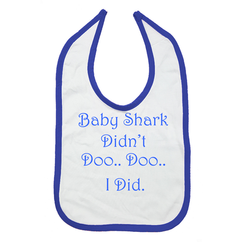 Baby Shark Didn't Doo Bib