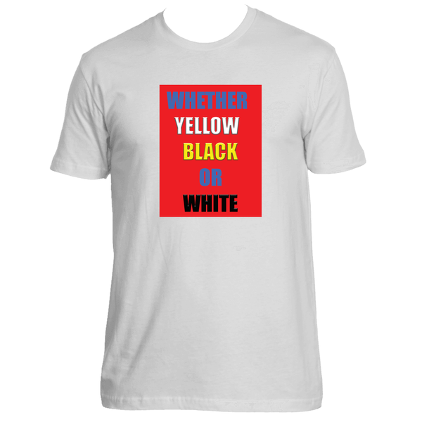 Whether Yellow Black Or White End Racism Tee