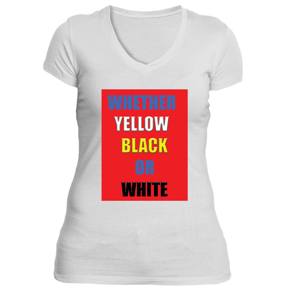 Ladies Whether Yellow Black Or White End Racism Tee