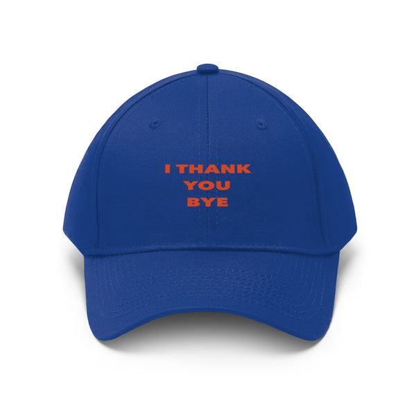 I Thank You Bye Unisex Embroidered Twill Hat By World Dawg
