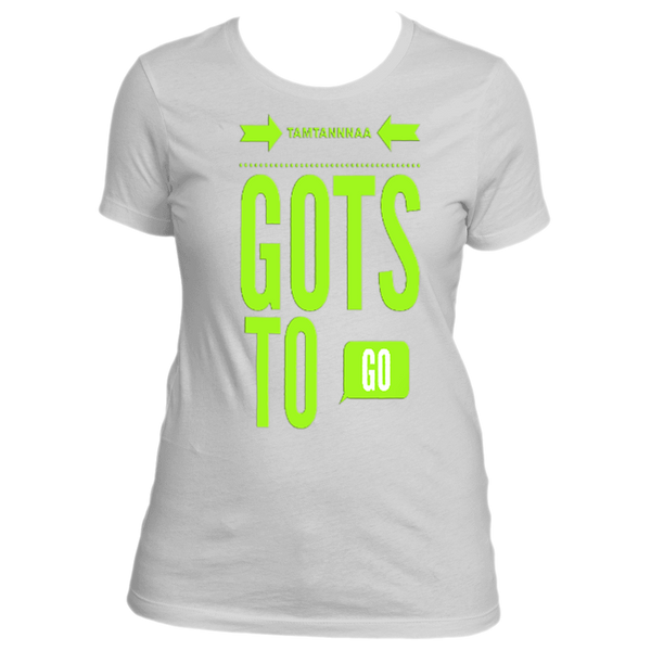 Gots To Go Ladies  Tee By World Dawg