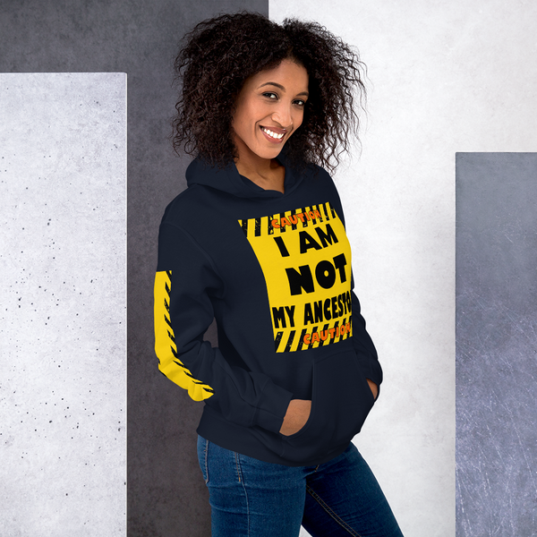 Caution I Am Not My Ancestors Anti Racism Unisex Hoodie