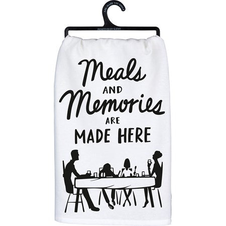 Meals And Memories Made Here - Dish Towel