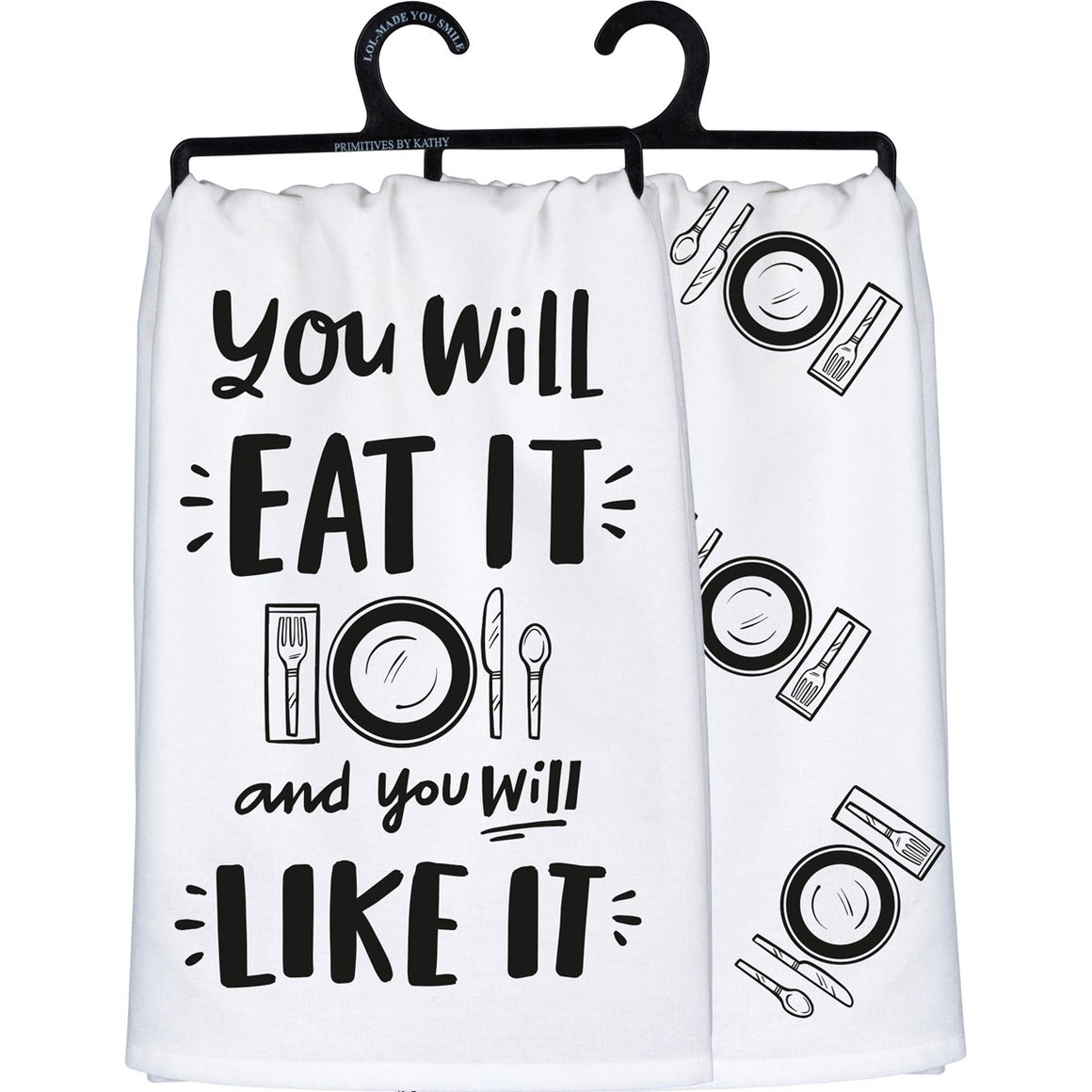 You Will Eat It And You Will Like It - Dish Towel