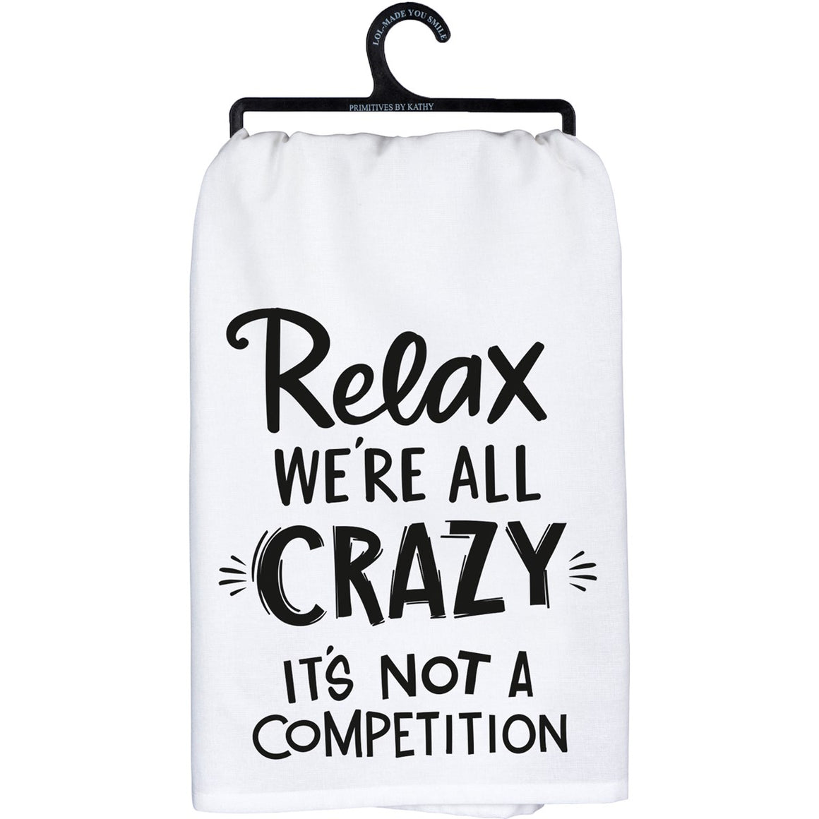 Relax It's Not A Competition - Dish Towel