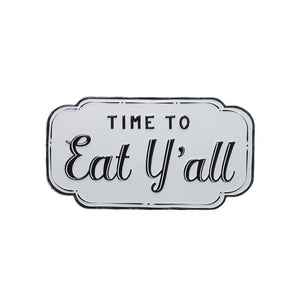 """Time To Eat Y'all"" Sign"