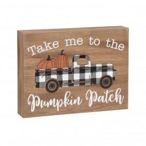Take me to the Pumpkin Patch Truck Box Sign