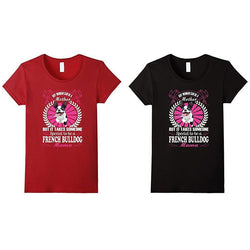 It Takes Someone Special To Be A French Bulldog Mama Women's T-Shirt