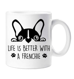 Life Is Better with A Frenchie Coffee Mug
