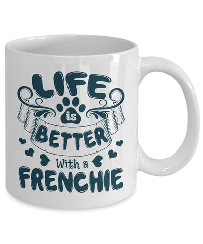 Life Is Better with A Frenchie Teal Coffee Mug