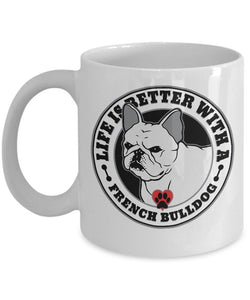 Life Is Better with A Frenchie Mean Coffee Mug