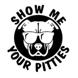 Show Me Your Pitties Pit Bull Glasses Decal Sticker