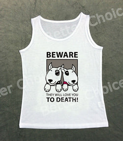 Bull Terrier Beware They Will Love You To Death Women's Tank Top