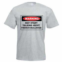 Warning May Start Talking About French Bulldogs T-Shirt