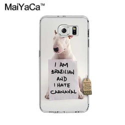 I Am Brazilian And I Hate Carnaval Bull Terrier Phone Case for Galaxy