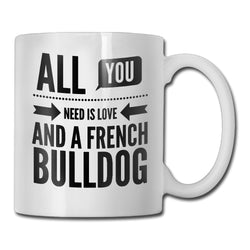 All You Need is Love and French Bulldog Coffee Mug