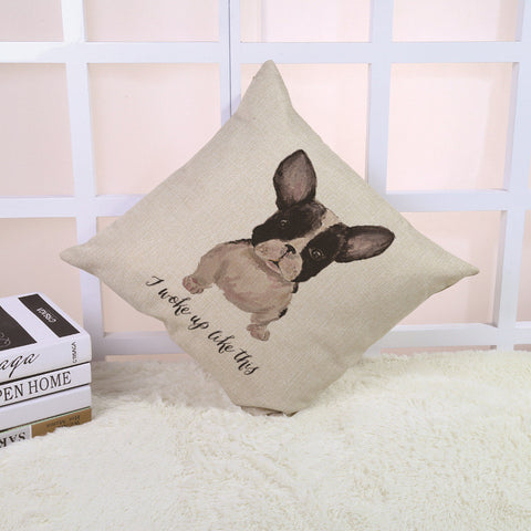 I Woke Up Like This French Bulldog Pillowcase