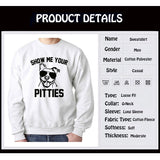 Show Me Your Pitties Sunglasses Men's Sweatshirt