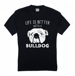 Life is Better with a Bulldog T-Shirt