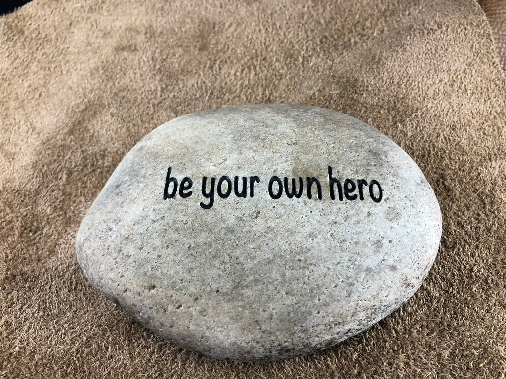 be your own hero - Sand Carved Stone