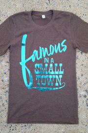 FAMOUS IN A SMALL TOWN TEE