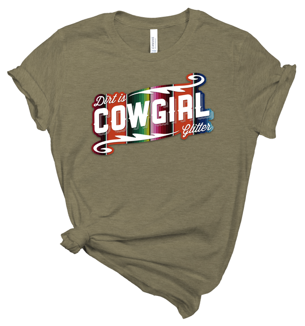DIRT IS COWGIRL GLITTER - OLIVE TEE