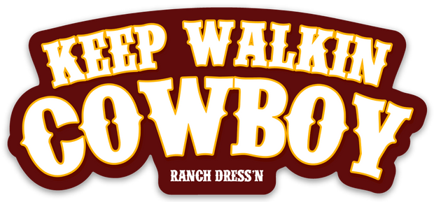 Keep Walkin Cowboy - Sticker