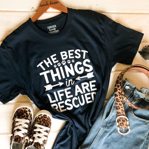 THE BEST THING IN LIFE ARE RESCUED - TEE