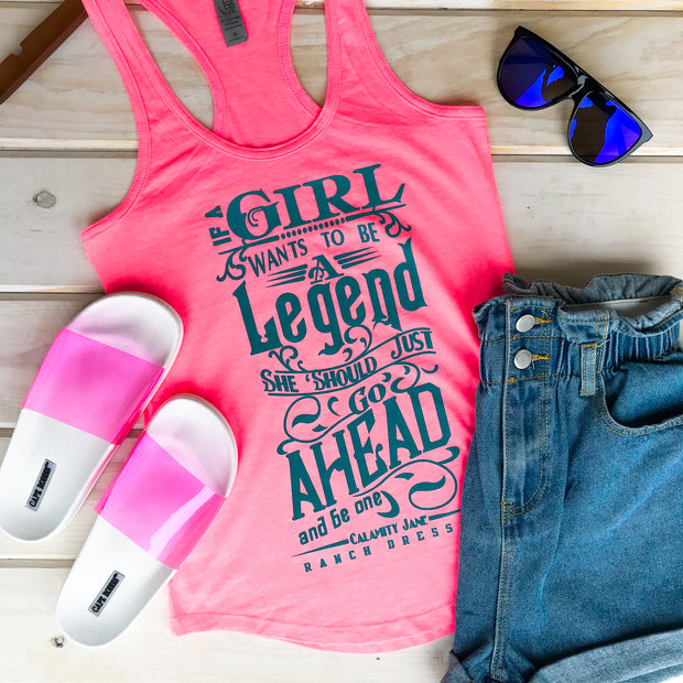 IF A GIRL WANTS TO BE A LEGEND - NEON PINK TANK