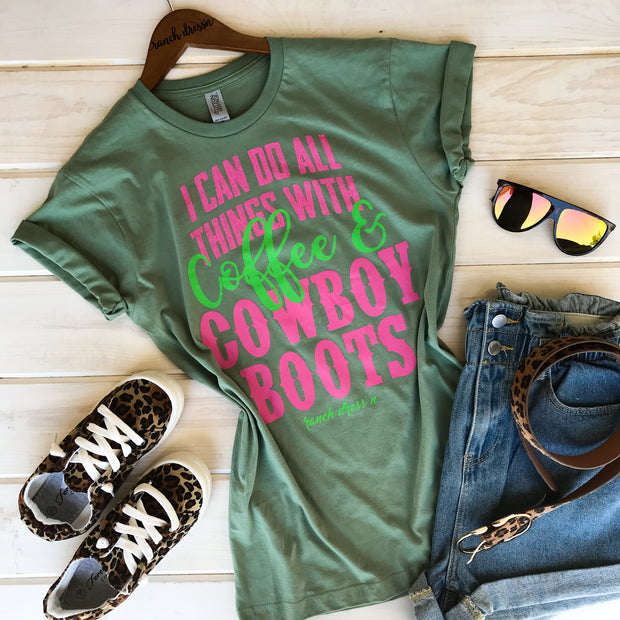 I CAN DO ALL THINGS WITH COFFEE & COWBOY BOOTS - SAGE TEE