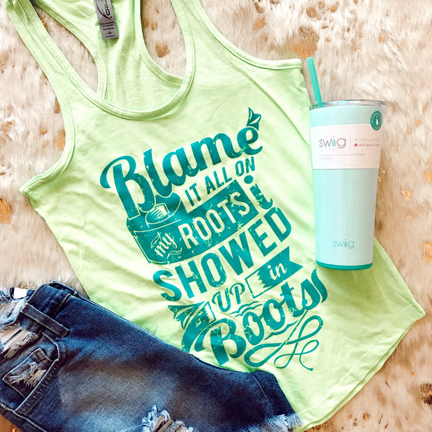 BLAME IT ALL ON MY ROOTS - LIME TANK