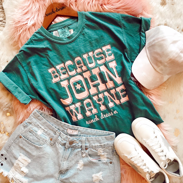 BECAUSE JOHN WAYNE - TEAL TEE