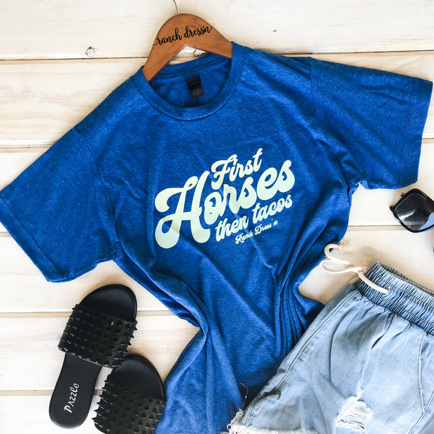 FIRST HORSES THEN TACOS - BLUE TEE