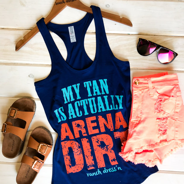 MY TAN IS ACTUALLY ARENA DIRT - BLUE TANK