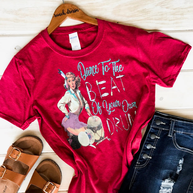 DANCE TO THE BEAT OF YOUR OWN DRUM - RED TEE*