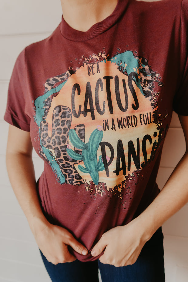 CACTUS IN A WORLD FULL OF PANSIES - WINE TEE**