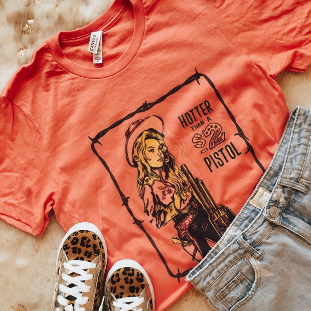 HOTTER THAN A $2 PISTOL - CORAL TEE
