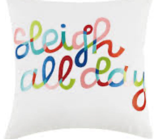 SLEIGH ALL DAY 16X16 PILLOW
