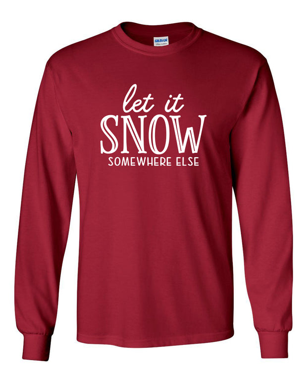 LET IT SNOW SOMEWHERE ELSE - RED LONG SLEEVE TEE*