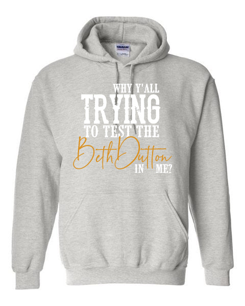 BETH DUTTON ON YOU - GRAY HOODIE