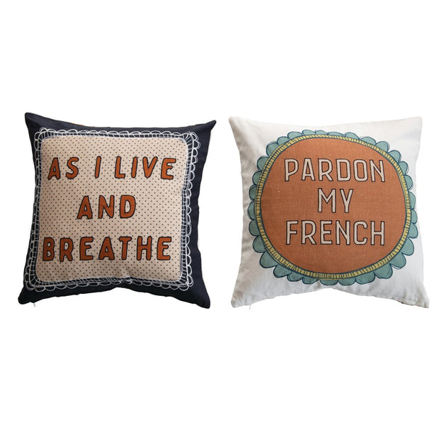 "AS I LIVE & BREATHE, PARDON MY FRENCH 18"" PILLOWS"