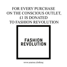 Join the revolution - for each purchase on the Conscious Outlet Ararose will donate £1 to Fashion Revolution.