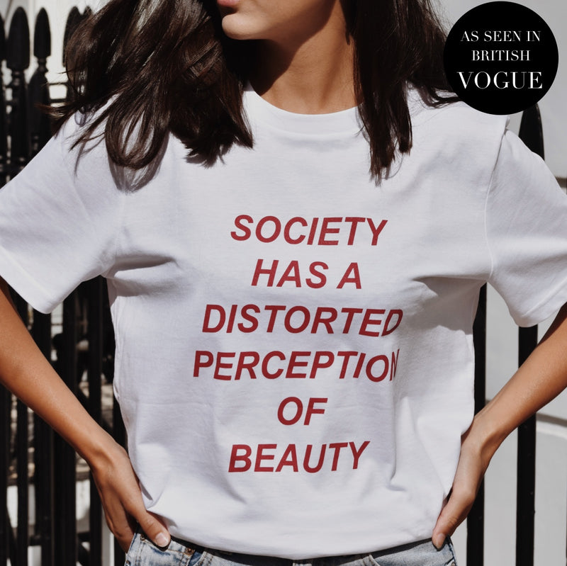 White organic society t-shirt with red slogan - society has a distorted perception of beauty.