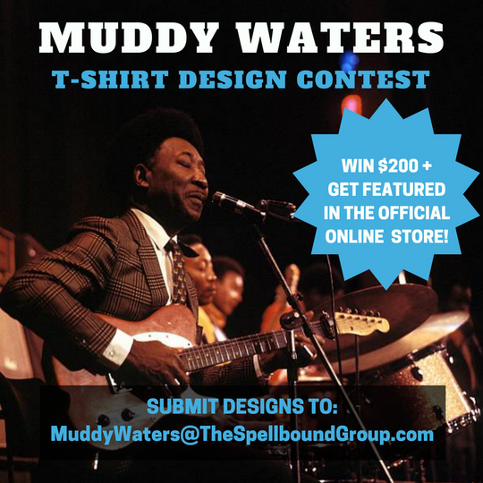 Muddy Waters T-Shirt Design Contest