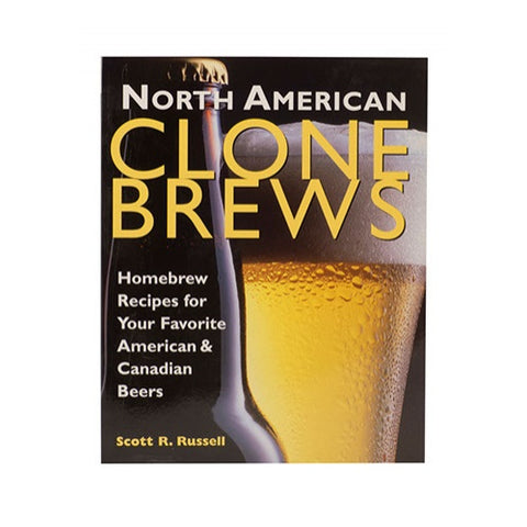North American Clone Brews: Homebrew Recipes for Your Favorite American & Canadian Beers - Brew My Beers