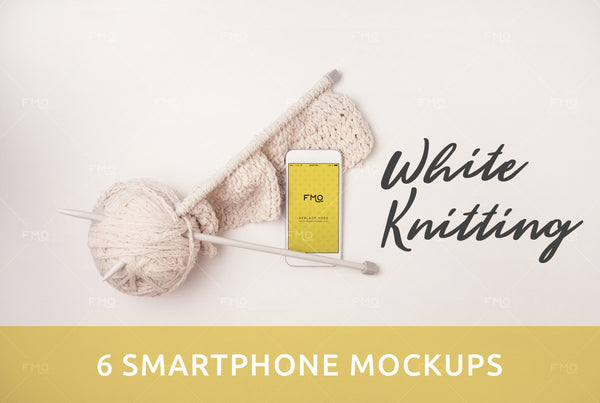 Mockup - White Knitting: 6 Smarphone Mockups