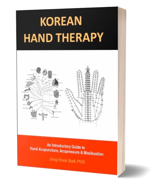 KOREAN HAND THERAPY An Introductory Guide to Hand Acupuncture, Acupressure & Moxibustion - MediKore